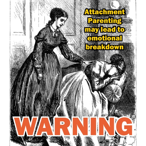 Warning: Attachment Parenting may lead to emotional breakdown   diary of a bewildered mother